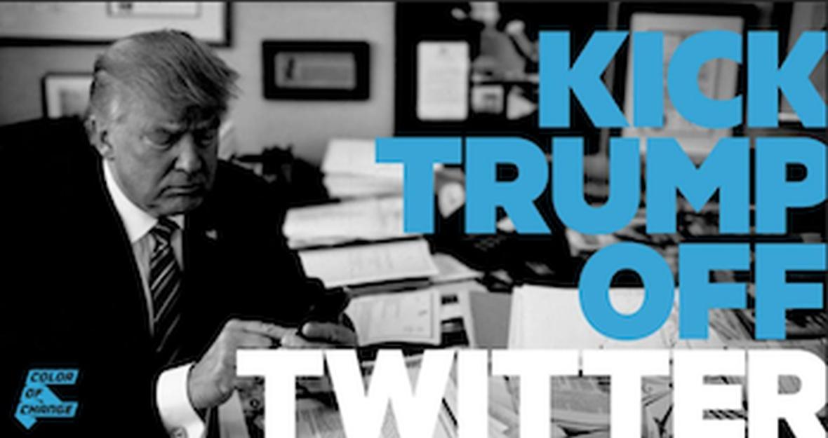 Kick Trump Off Twitter!