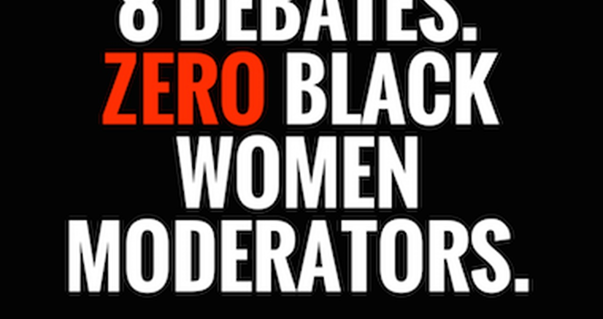 #WeAreHere, and we want a Black woman moderator.
